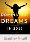 Dominating Dreams