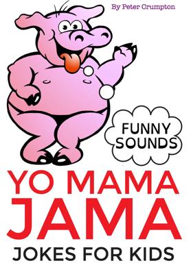 Yo Mama Jama - Jokes For Kids - Peter Crumpton book