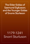 The Elder Eddas Of Saemund Sigfusson And The Younger Eddas Of Snorre Sturleson