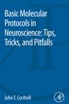 Basic Molecular Protocols In Neuroscience Tips Tricks And Pitfalls