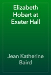 Elizabeth Hobart At Exeter Hall