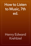 How To Listen To Music 7th Ed