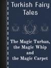 The Magic Turban The Magic Whip And The Magic Carpet
