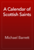 Michael Barrett - A Calendar of Scottish Saints artwork