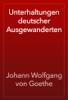 Johann Wolfgang von Goethe - Unterhaltungen deutscher Ausgewanderten artwork