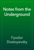 Fyodor Dostoyevsky - Notes from the Underground artwork