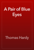 Thomas Hardy - A Pair of Blue Eyes artwork