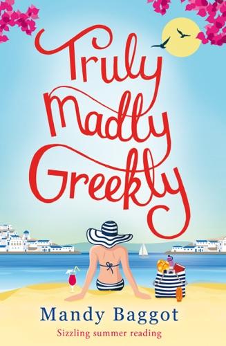 Truly, Madly, Greekly - Mandy Baggot - Mandy Baggot