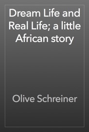 DREAM LIFE AND REAL LIFE; A LITTLE AFRICAN STORY