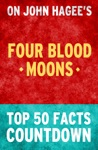 Four Blood Moons - Top 50 Facts Countdown