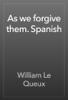 William Le Queux - As we forgive them. Spanish ilustraciГіn