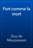 Guy de Maupassant - Fort comme la mort artwork