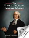The Farewell Sermon Of Jonathan Edwards