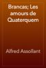 Alfred Assollant - Brancas; Les amours de Quaterquem artwork