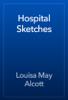 Louisa May Alcott - Hospital Sketches artwork