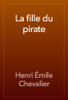 Henri Г‰mile Chevalier - La fille du pirate artwork