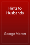 Hints to Husbands