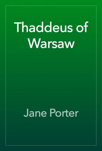 Jane Porter - Thaddeus of Warsaw