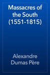 Massacres Of The South 1551-1815