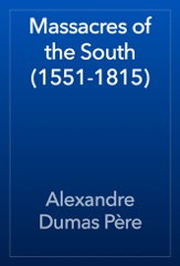 Massacres of the South (1551-1815)