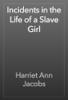 Harriet Ann Jacobs - Incidents in the Life of a Slave Girl ilustración