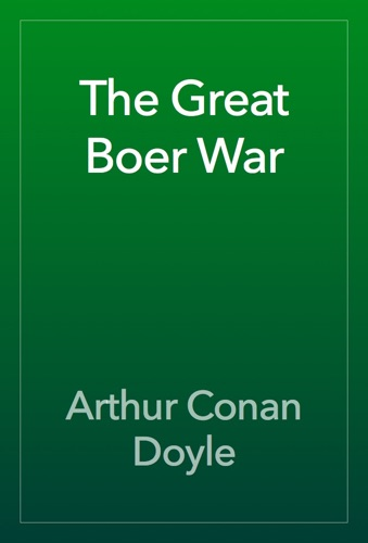 Arthur Conan Doyle - The Great Boer War