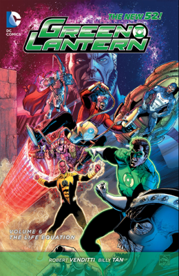 Green Lantern Vol. 6: The Life Equation - Robert Venditti & Billy Tan book