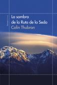 La sombra de la Ruta de la Seda Book Cover