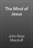 John Ross Macduff - The Mind of Jesus artwork