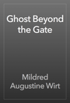 Ghost Beyond the Gate