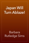 Japan Will Turn Ablaze