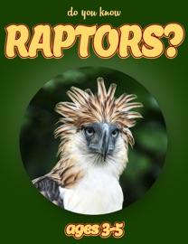 Do You Know Raptors Animals For Kids 3 5