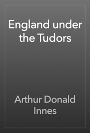 ENGLAND UNDER THE TUDORS