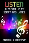 LISTEN A Musical Play Script And Lyrics