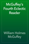 McGuffeys Fourth Eclectic Reader