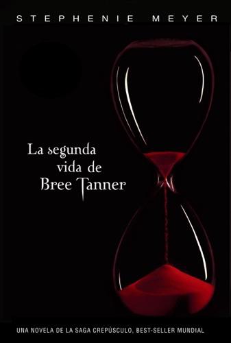 Stephenie Meyer - La segunda vida de Bree Tanner (Saga Crepúsculo)