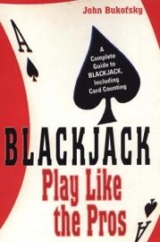 Blackjack: Play Like The Pros - John Bukofsky