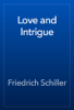 Friedrich Schiller - Love and Intrigue artwork