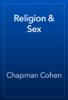Chapman Cohen - Religion & Sex artwork