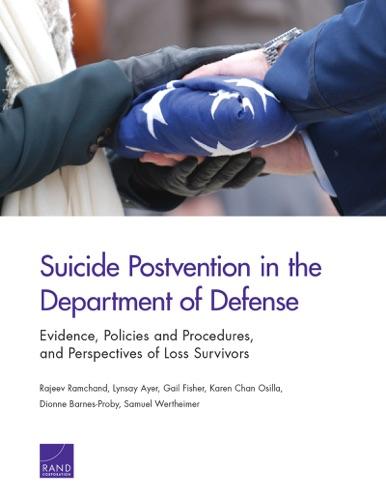 Rajeev Ramchand, Lynsay Ayer, Gail Fisher, Karen Chan Osilla, Dionne Barnes-Proby & Samuel Wertheimer - Suicide Postvention in the Department of Defense