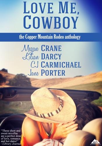 Megan Crane, Lilian Darcy, C.J. Carmichael & Jane Porter - Love Me, Cowboy