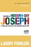 Raising A Modern-Day Joseph