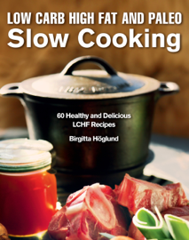 Low Carb High Fat and Paleo Slow Cooking book