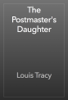Louis Tracy - The Postmaster's Daughter artwork