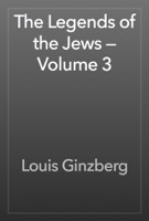 The Legends of the Jews — Volume 3