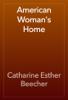 Catharine Esther Beecher - American Woman's Home artwork