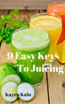 9 Easy Keys To Juicing