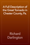 A Full Description Of The Great Tornado In Chester County Pa