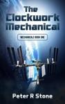 The Clockwork Mechanical Mechanicals Book 1