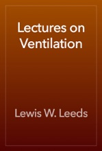 Lectures On Ventilation